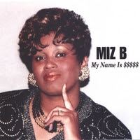 Miz B : My Name Is $$$