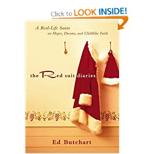 Red Suit Diaries, The: A Real-Life Santa on Hopes, Dreams, and Childlike Faith