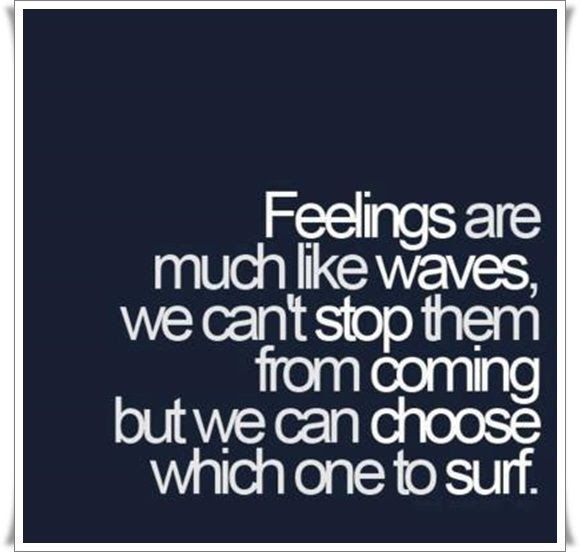 Feelings Are Much Like Waves Pictures Photos And Images For