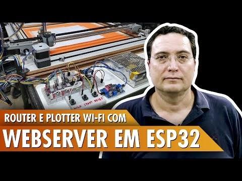 Router e Plotter WiFi com Webserver em ESP32