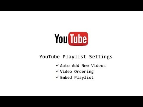 How to order, add new videos to YouTube playlist automatically and embed YouTube video playlist in websites and blogs