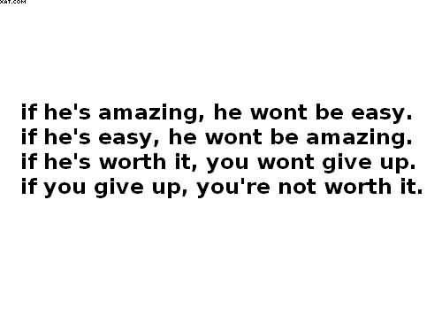 If Hes Amazing He Wont Be Easy If Hes Easy He Wont Be Amazing