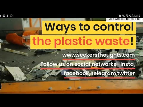 Ways to control the plastic waste!