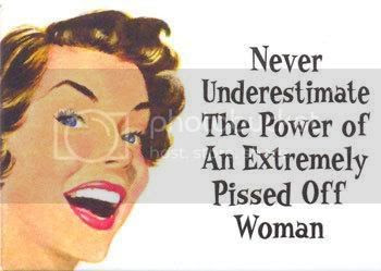 power of a pissed off woman Pictures, Images and Photos