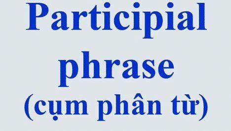 pengertian ciri  contoh participial phrase