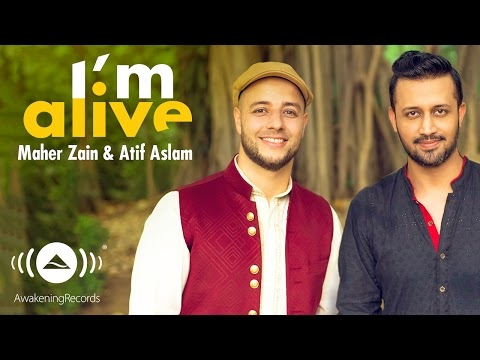 I'm Alive Song Lyrics || Maher zain & Atif Aslam Song | Islamic Songs | Lyricbari