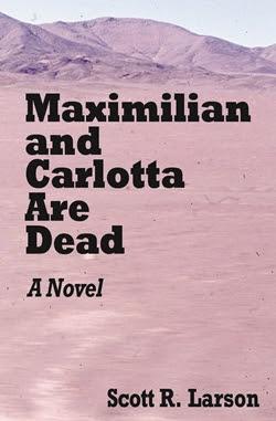 Maximilian and Carlotta Are Dead