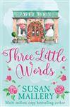Three Little Words (Mills & Boon M&B) (A Fool's Gold Novel, Book 12)
