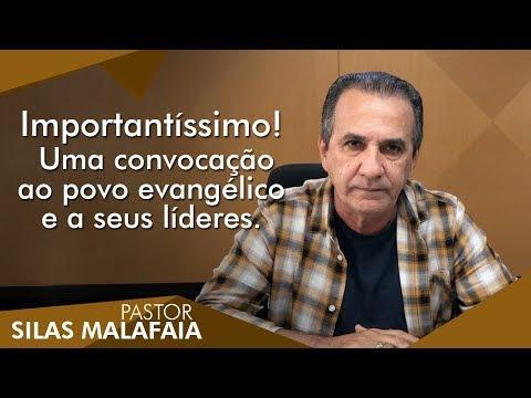 Uma convocação ao povo evangélico e a seus líderes - Pr. Silas Malafaia