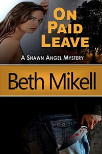 On Paid Leave by Beth Mikell