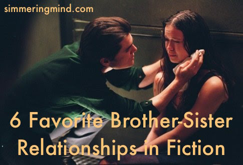 6 Favorite Fictional Brother Sister Relationships The Simmering Mind
