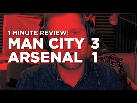 Arsenal v. Manchester City One Minute Review