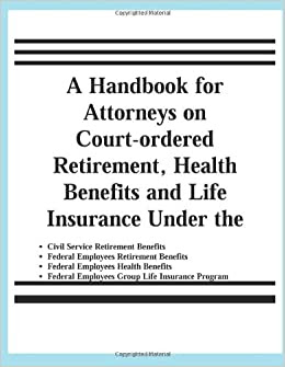 A Handbook for Attorneys on Court-ordered Retirement ...