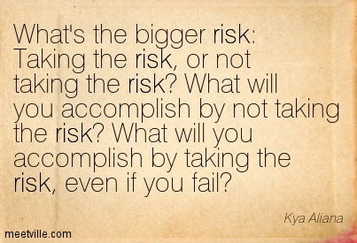 Quotes About Risk And Love 109 Quotes