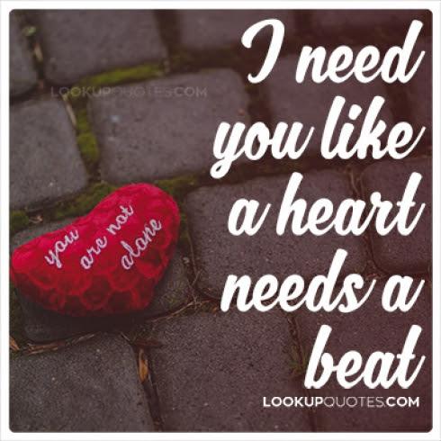 I Need You Like A Heart Needs A Beat