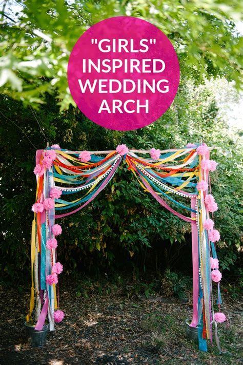 "Make This ""Girls"" Inspired Wedding Arch   Budget wedding"