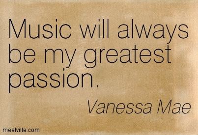 Quotes About Passion And Music 104 Quotes