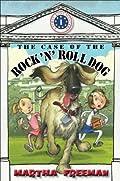 The Case of the Rock 'n' Roll Dog by Martha Freeman