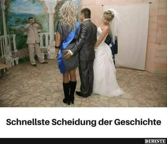 Schnellste Scheidung Der Geschichte Lustige Bilder Sprüche