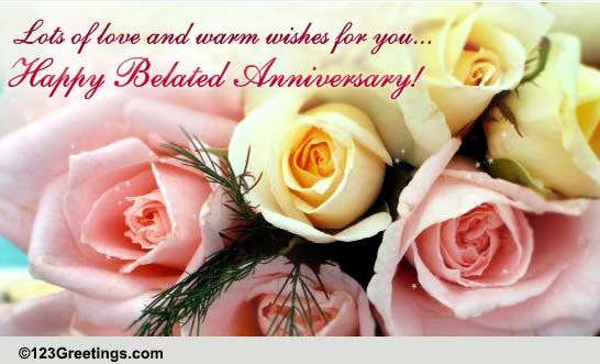 Belated Anniversary Wish For A Couple Free Belated Wishes Ecards
