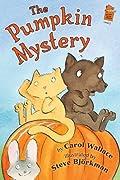 The Pumpkin Mystery by Carol Wallace