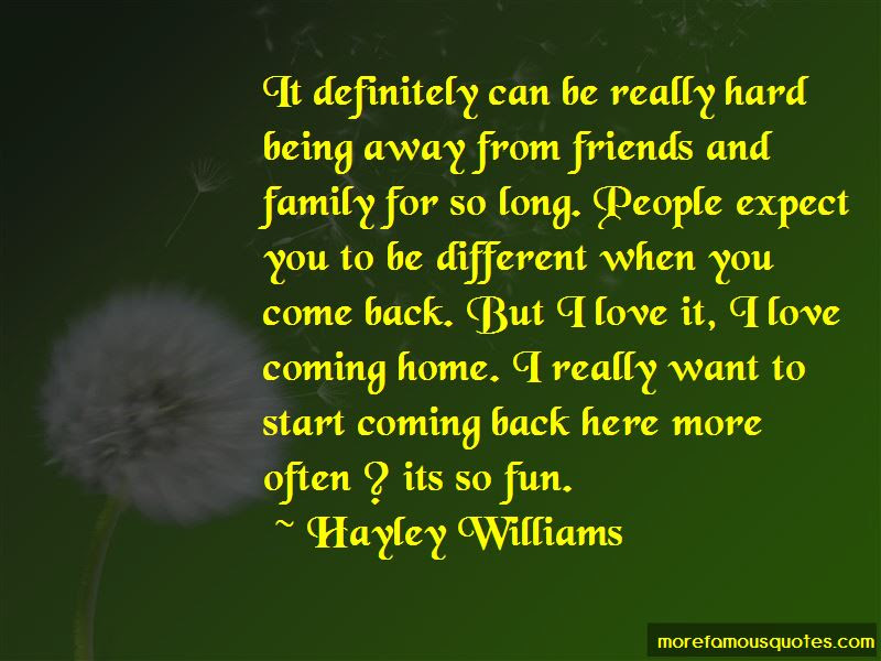 Quotes About Coming Home To Friends Top 13 Coming Home To Friends