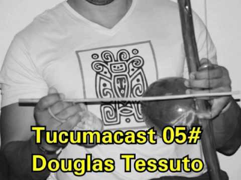 Tucumacast #05 - Especial Douglas Tessuto