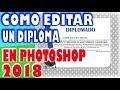 como editar un diploma en photoshop 2018