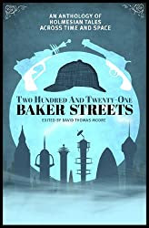 Two Hundred and Twenty-One Baker Streets: An Anthology of Holmesian Tales Across Time and Space, edited by David Thomas Moore