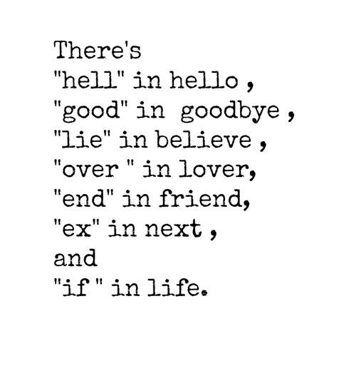 Goodbye Quote Life Tumblr Quotes Believe Hell Words Personal R