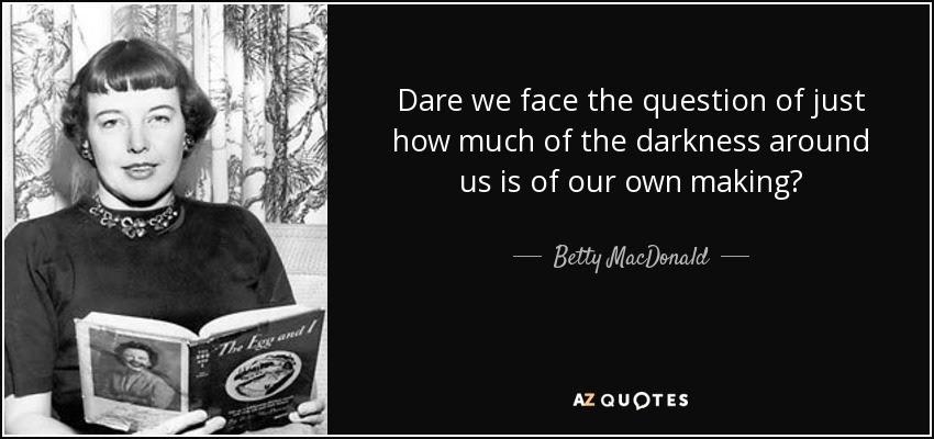 Betty MacDonald Fan Club: Betty MacDonald, darkness and two dark ...