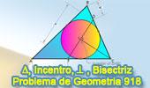 Problema de Geometría 918 (English ESL): Triangulo, Incentro, Perpendicular, Relaciones Métricas