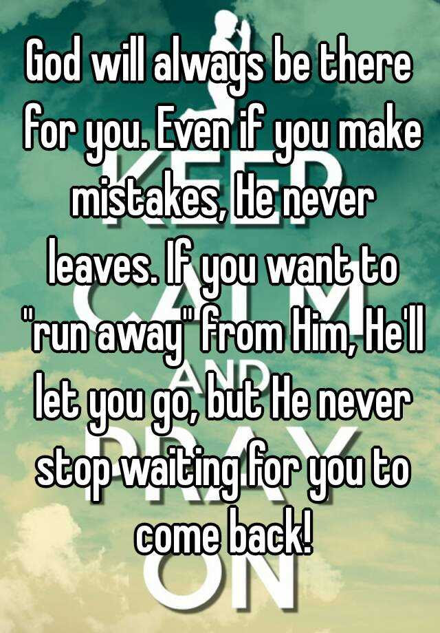 God Will Always Be There For You Even If You Make Mistakes He