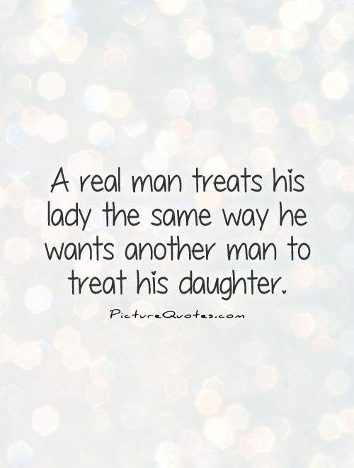 Quotes About A Real Man 363 Quotes