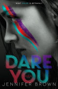 Title: Dare You, Author: Jennifer Brown