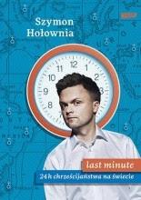 """Szymon Hołownia """"Last minute. 24 h chrześcijaństwa na świecie"""""""
