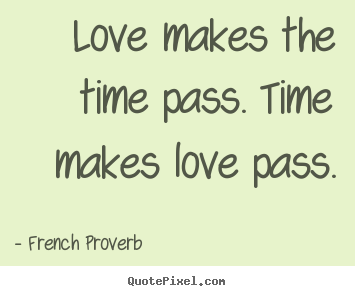 Time Quotes About Love Image Quotes At Hippoquotes Com Quotes