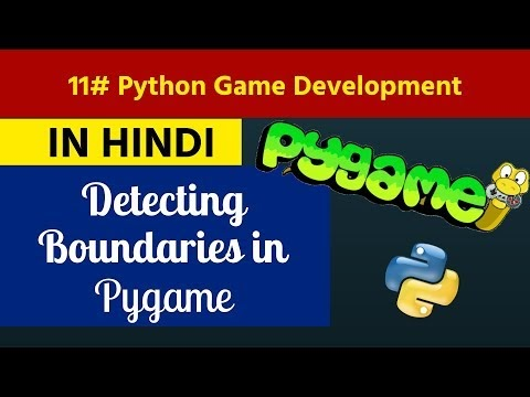 11. Python Game Development in Hindi - Detecting Boundaries