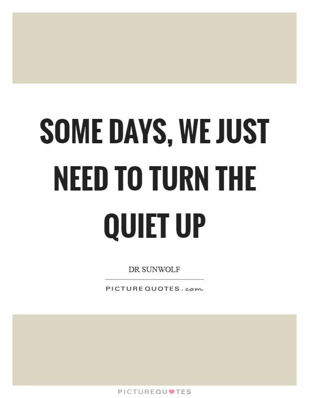 Image result for quiet days quotes