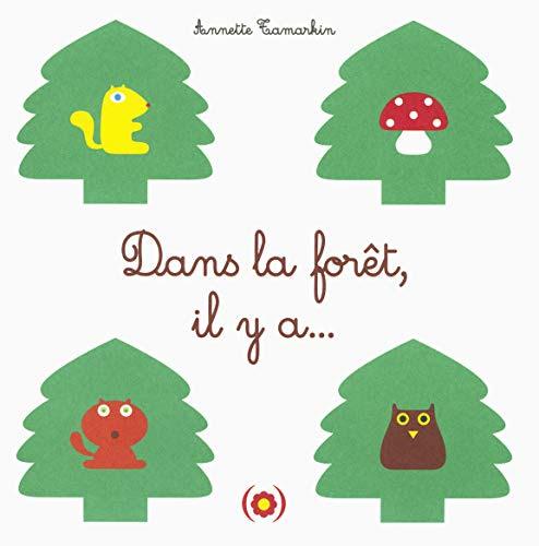 Dans la forêt, il y a... | Tamarkin, Annette (1955-....). Auteur