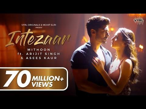 Intezaar Lyrics - Official Video Download - Mithoon Ft. Arijit Singh & Asees Kaur | Sanaya & Gurmeet