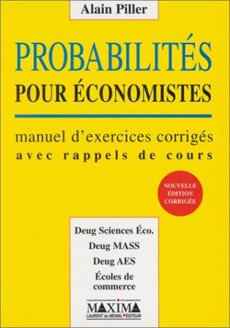 Analyse pour économistes. Tome 1, Manuel d'exercices corrigés avec rappels de cours 2e édition - Alain Piller