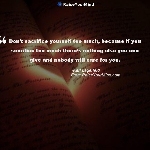 Love Quotes Sayings Verses Dont Sacrifice Yourself Too Much