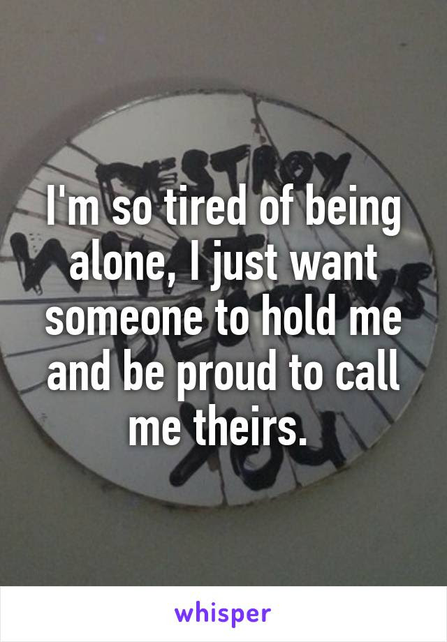 Tired Of Being Alone Tired Of Being Alone Pictures Photos And