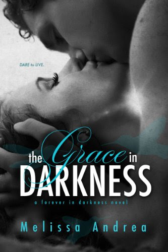 The Grace In Darkness (Darkness Duet) by Melissa Andrea