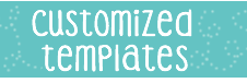 Customized Templates