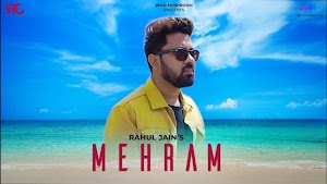 Mehram Song Lyrics - Rahul Jain | Amit Lakhani | LyricGroove