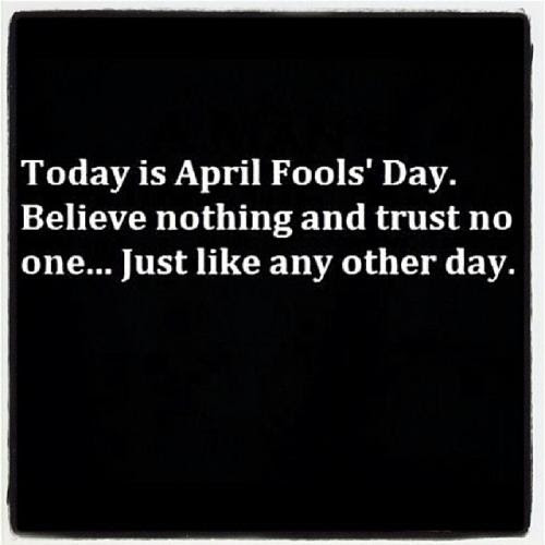 April Fools Day Quotes Quotes About April Fools Day Sayings
