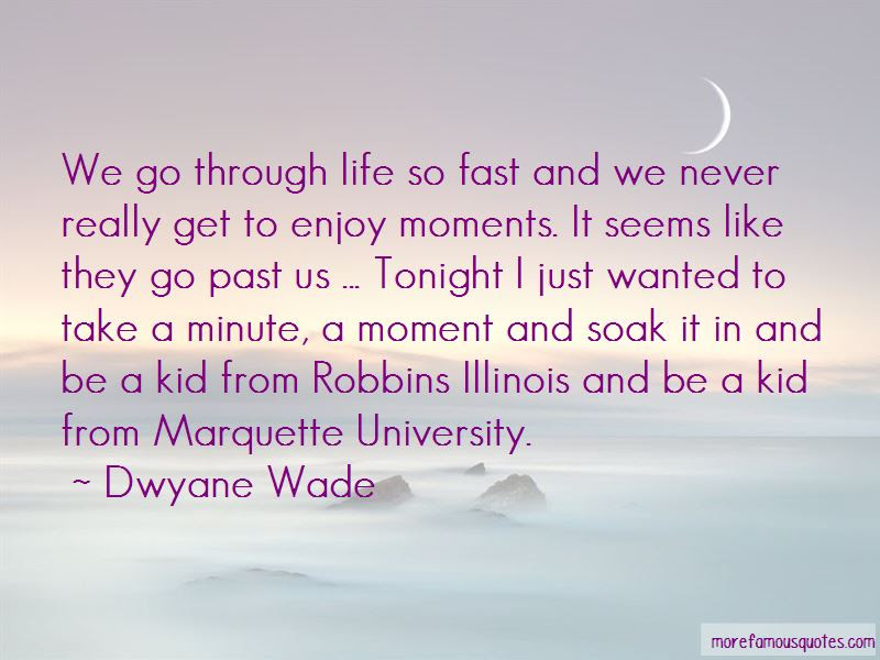 Enjoy Moments Quotes Top 34 Quotes About Enjoy Moments From Famous