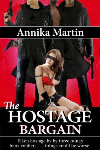 The Hostage Bargain (Taken Hostage by Hunky Bank Robbers) by Annika Martin